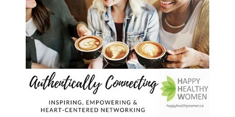 Authentically Connecting, Inspiring and Networking over Coffee ~ Etobicoke! tickets