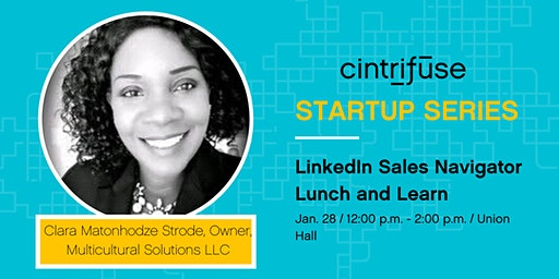 Cintrifuse Startup Series: LinkedIn Sales Navigator Lunch and Learn