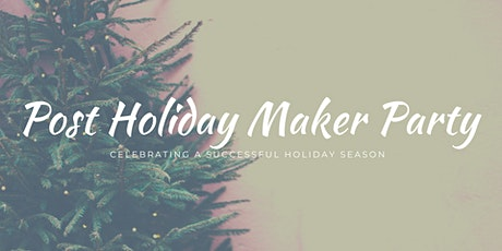 Post Holiday Makers Party tickets