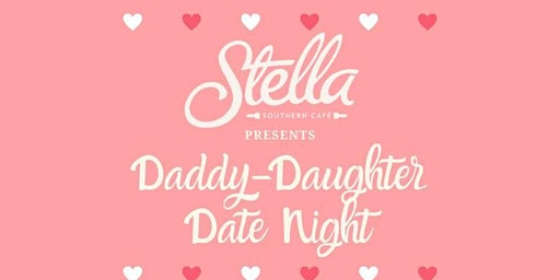 Daddy-Daughter Date Night at Stella Southern Cafe