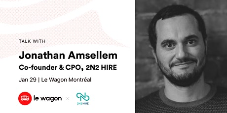Le Wagon Talk with Jonathan Amsellem, co-founder & CPO, 2n2 Hire tickets