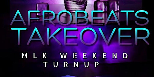 Afrobeats Takeover: MLK Weekend Turn Up