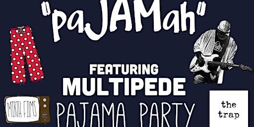 PaJAMah featuring Multipede