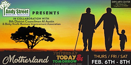Motherland: Yesterday, Today & Tomorrow - A Black History Month Event tickets
