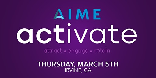 AIME Activate - Irvine, CA
