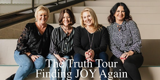 The Truth Tour - Finding Joy Again Women's Conference/Weekend Retreat