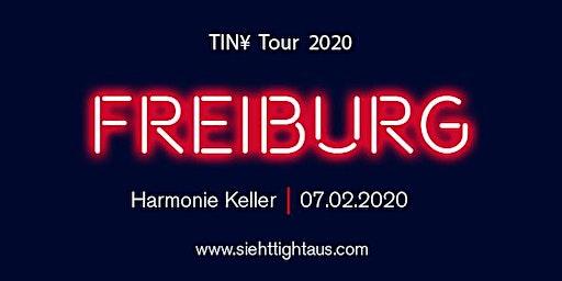TIN¥ TOUR 2020: Freiburg
