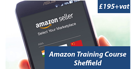Amazon Training Course Sheffield - Amazon Seller Central Training - FBA  tickets