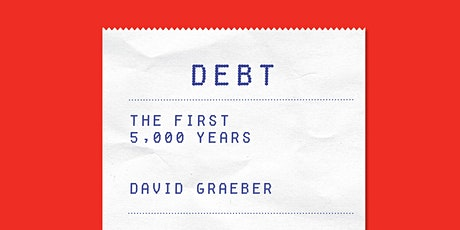EBBC Brussels - DEBT: The First 5000 Years (D. Graeber) tickets