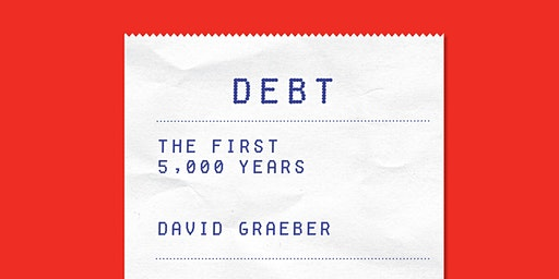 EBBC Brussels - DEBT: The First 5000 Years (D. Graeber)