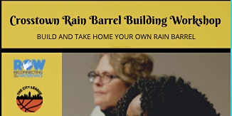 Crosstown Rain Barrel Workshop