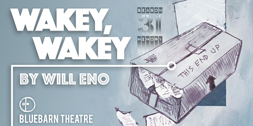 Wakey, Wakey by Will Eno