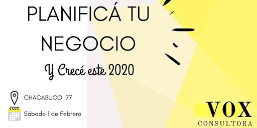 PLANIFICÁ TU NEGOCIO Y CRECÉ  ESTE 2020