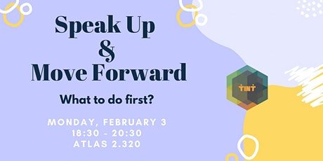 Speak up & Move Forward: 'What to do first?' tickets
