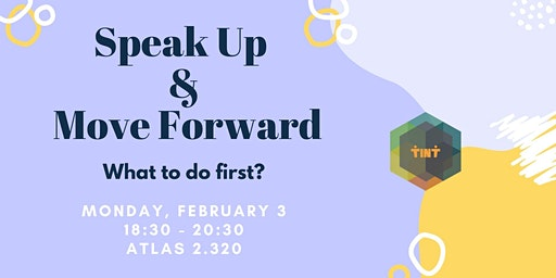 Speak up & Move Forward: 'What to do first?'