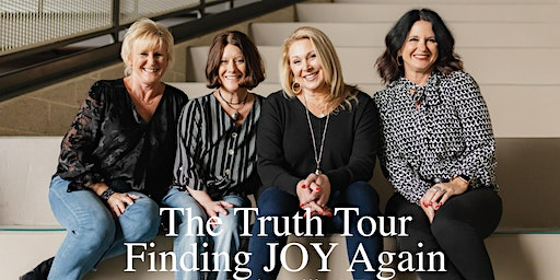 The Truth Tour - Finding Joy Again Women's Conference/Saturday ONLY