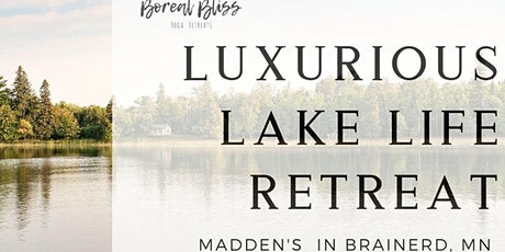 Luxurious Lake Life- a Yoga Retreat at Madden's Resort tickets