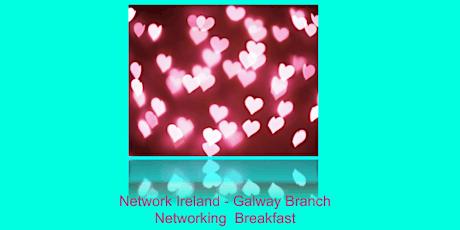 Network Ireland - Galway Branch Valentines Networking Breakfast tickets