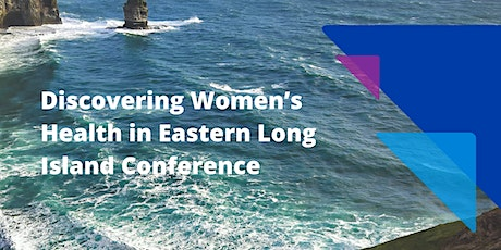 Discovering Women's Health in Eastern Long Island Conference tickets
