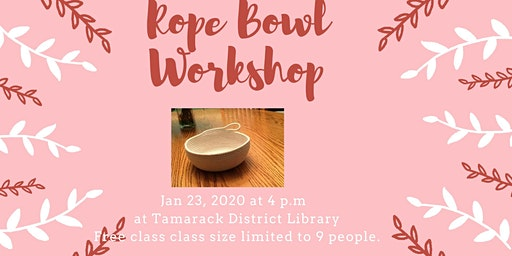 Rope Bowl Workshop #2