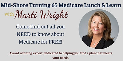 Mid-Shore Turning 65 Medicare Lunch and Learn with Marti Wright