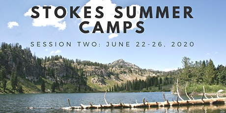Stokes Summer Camp: Session Two (June 22-26, 2020) tickets