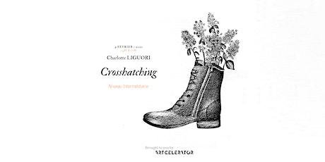 [Niv. Intermédiaire] Dessin crosshatching avec Charlotte LIGUORI billets