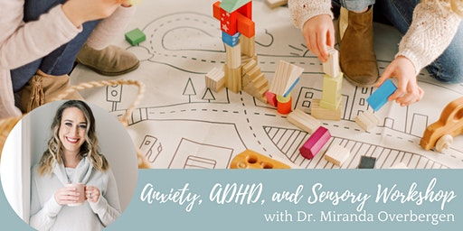 Free Anxiety, ADHD + Sensory Workshop