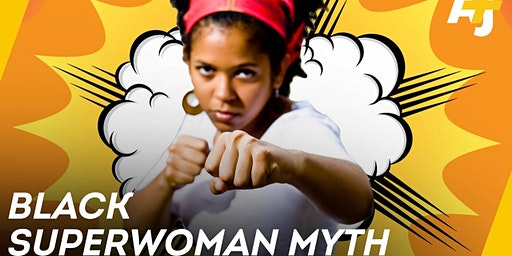Superwoman:The Woman, The Myth - A Self Care Workshop
