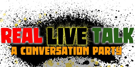 Real Live Talk: A Conversation Party tickets