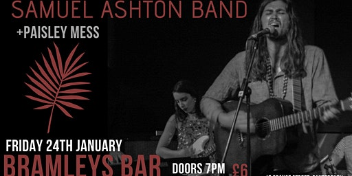 Samuel Ashton Band, Bramley's Bar, Canterbury (w/ Paisley Mess)