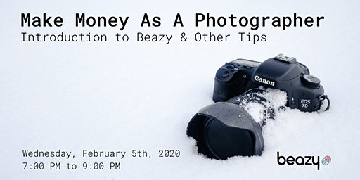 Make Money As A Photographer - Introduction to Beazy & Other Tips