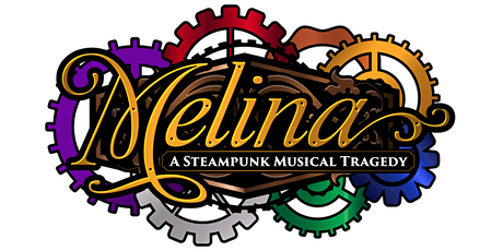 Stage Reading for Melina: The Steampunk Musical Tragedy tickets