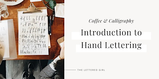 Coffee & Calligraphy - Introduction to Hand Lettering