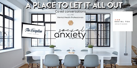 Social Anxiety: A place to let it all out tickets
