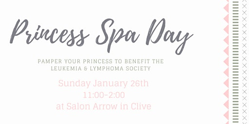 Princess Spa Day benefiting The Leukemia & Lymphoma Society