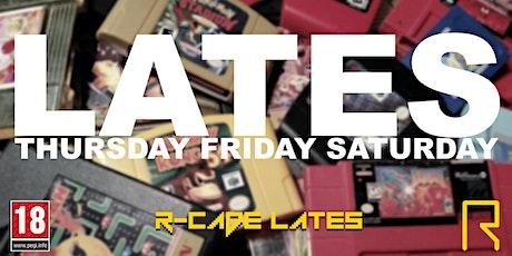 R-CADE Lates: Thursday Friday Saturday tickets