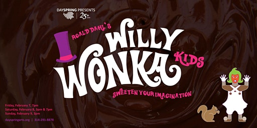 Willy Wonka Kids -- Sunday  February 9th, 3pm
