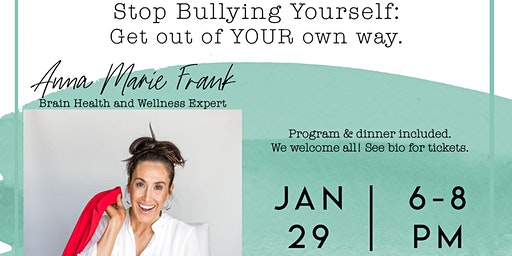 NAWBO Bakersfield - Stop Bullying Yourself: Get out of YOUR own way. Anna Marie Frank