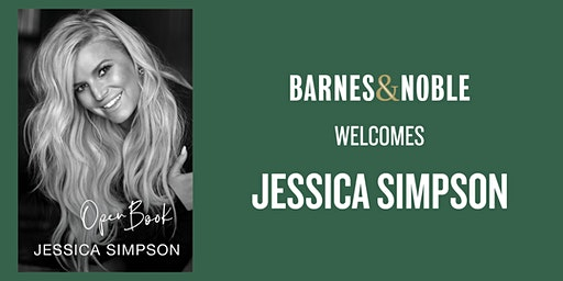 Meet Jessica Simpson to celebrate her memoir OPEN BOOK at B&N Union Square