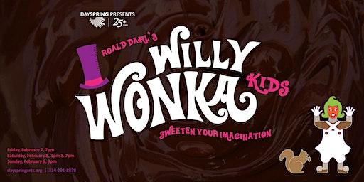 Willy Wonka Kids -- Saturday February 8th, 7pm