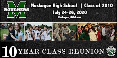 Muskogee High Class of 2010- Ten Year Reunion