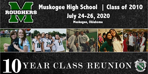 Muskogee High Class of 2010- Ten Year Reunion