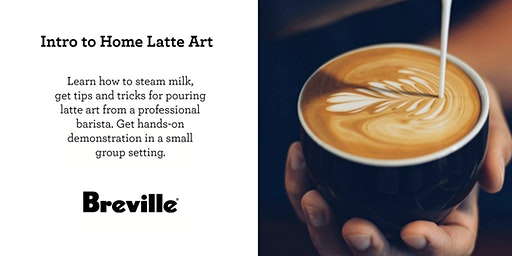 Intro to Latte Art Presented by Breville - San Francisco, CA