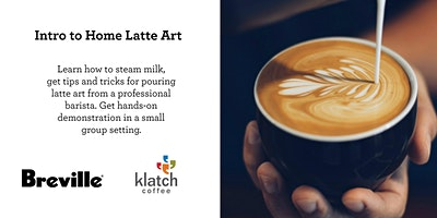 Intro to Latte Art Class by Breville and Klatch Coffee Rancho Cucamonga