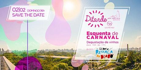 "DiTarde GOT WINE ""Esquenta de Carnaval"" Bar Obelisco ingressos"