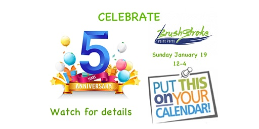 Celebrate BrushStroke Paint Party 5th Anniversary