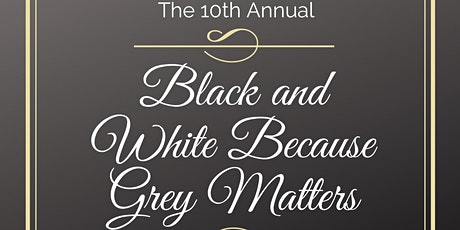 Black and White Because Grey Matters tickets
