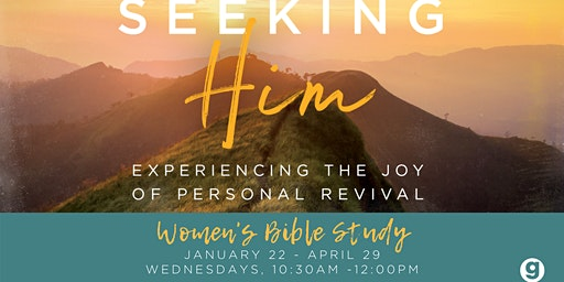 Women's Bible Study - Seeking Him: Experiencing the Joy of Personal Revival