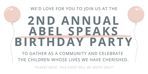 2nd Annual ABEL SPEAKS Birthday Party!